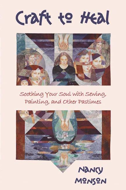 Soothing Your Soul With Sewing, Painting, and Other Pasttimes